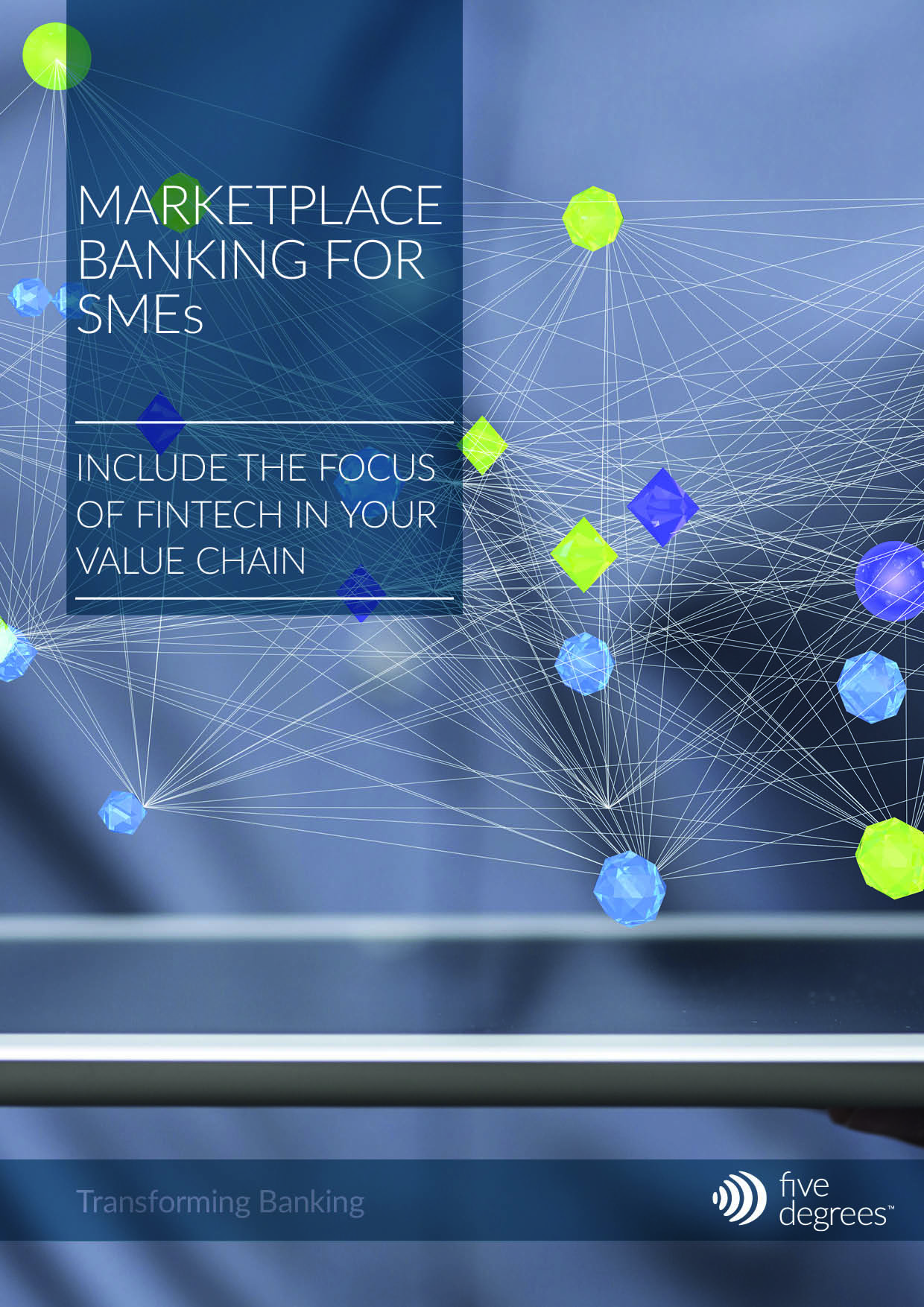 Five Degrees whitepaper - Marketplace Banking for SMEs